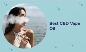 Best CBD Vape Oil in 2021 (Expert Guide & Reviews)