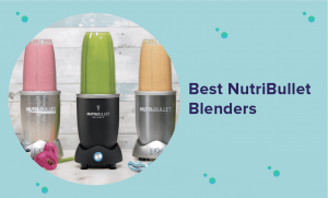 NutriBullet Reviews: What's the Best NutriBullet of 2020?