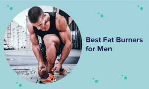 Best Fat Burner for Men in 2021 (Reviews & Buyer's Guide)