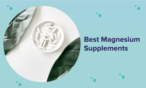 Best Magnesium Supplement 2020 (Reviews & Buyer's Guide)