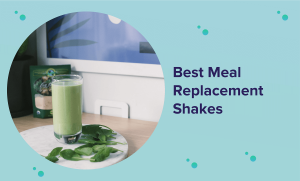 Best Meal Replacement Shakes in 2021 (Reviews & Guide)