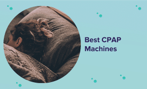 Best CPAP Machine to Buy in 2021 (Reviews & Buyer's Guide)