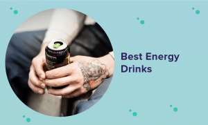 Best Energy Drink for 2021 (Reviews & Buyer's Guide)