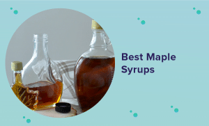 Best Maple Syrup for 2021 (Reviews & Buyer's Guide)