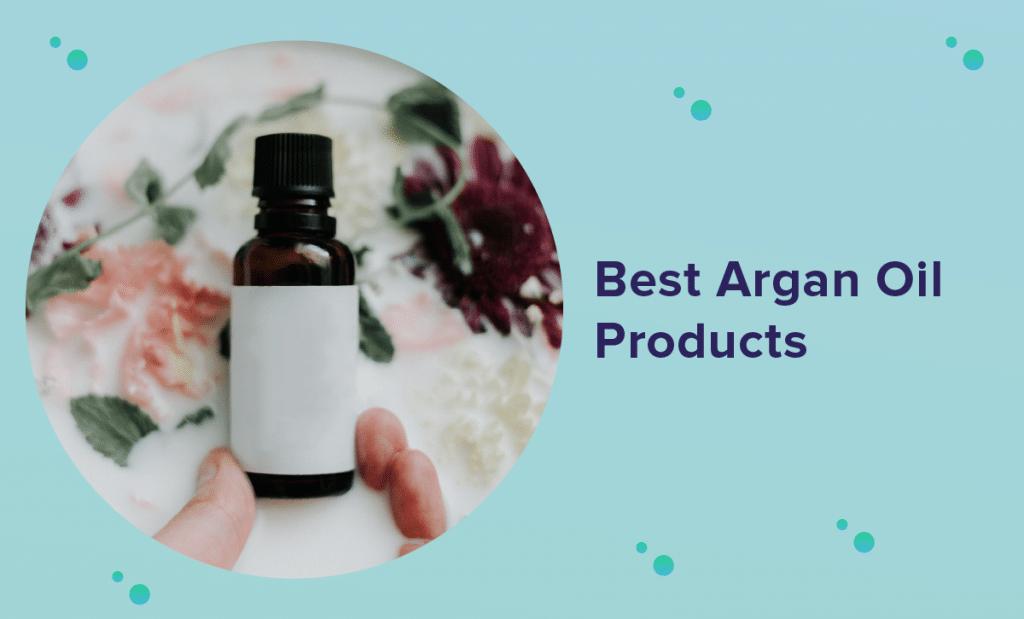 Best Argan Oil Products