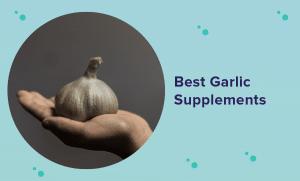 Best Garlic Supplement in 2021 (Reviews & Buyer's Guide)