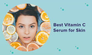 Best Vitamin C Serum for 2021 (Reviews & Buyer's Guide)