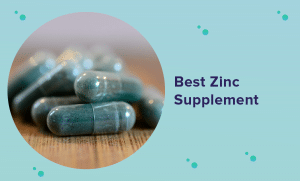 Best Zinc Supplement in 2021 (Reviews & Buyer's Guide)